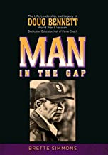 Man in the Gap: The Life, Leadership, and Legacy of Doug Bennett