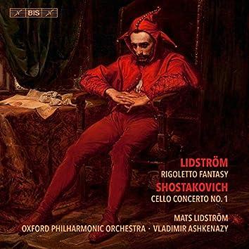 Lidström: Rigoletto Fantasy - Shostakovich: Cello Concerto No. 1