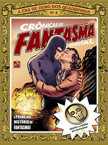 Crônicas do Fantasma - volume 4: Edição Especial Com Brinde!