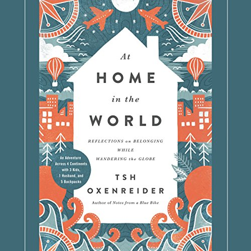 At Home in the World Audiobook By Tsh Oxenreider cover art