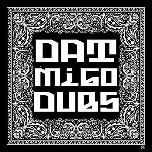 Dat Migo Dubs