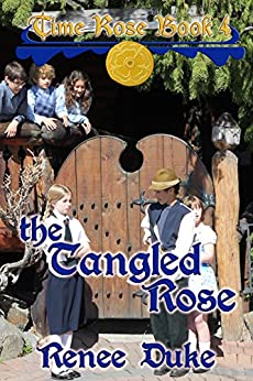 The Tangled Rose (Time Rose Book 4) by [Renee Duke]