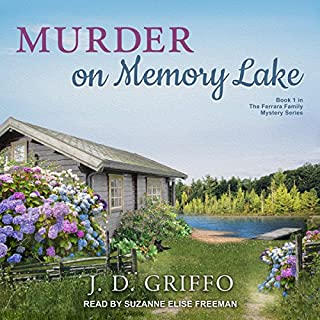 Murder on Memory Lake     Ferrara Family Mystery Series, Book 1              Written by:                                                                                                                                 J. D. Griffo                               Narrated by:                                                                                                                                 Suzanne Elise Freeman                      Length: 9 hrs and 39 mins     Not rated yet     Overall 0.0