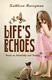 Life's Echoes: Poems on Friendship and Family