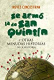 Se Armó La De San Quintín: Y otras menudas historias de la Historia (Bolsillo)