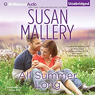 All Summer Long     Fool's Gold, Book 9              Written by:                                                                                                                                 Susan Mallery                               Narrated by:                                                                                                                                 Tanya Eby                      Length: 9 hrs and 29 mins     2 ratings     Overall 5.0