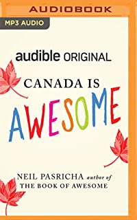 Canada Is Awesome: A Little Book about a Big Country (Audible Originals)