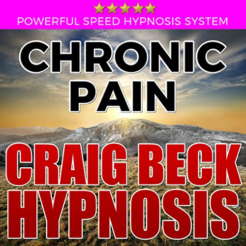 Chronic Pain: Craig Beck Hypnosis audiobook cover art