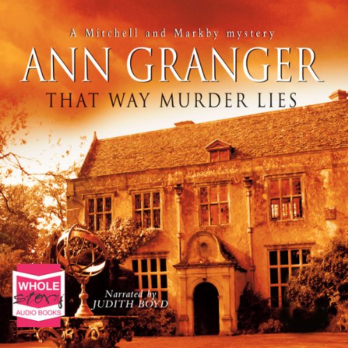 That Way Murder Lies, Mitchell and Markby Village, Book 15                   By:                                                                                                                                 Ann Granger                               Narrated by:                                                                                                                                 Judith Boyd                      Length: 9 hrs and 38 mins     39 ratings     Overall 4.5