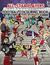 Football Players Colouring Book: Soccer Coloring Book | 30+ all time famous players: Ronaldo, Aguero, Messi, Salah, Suarez, Oscar, Van Persie and more!