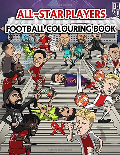 Football Players Colouring Book: Soccer Coloring Book | 30+ all time famous players: Ronaldo, Aguero, Messi, Salah, Suarez, Oscar, Van Persie and
