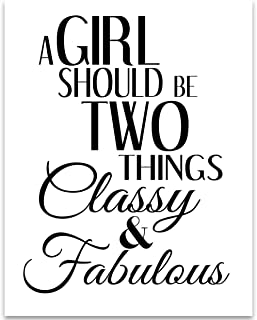 A Girl Should be Two Things: Classy and Fabulous - 11x14 Unframed Typography Art Print - Great Inspirational Gift Under $15