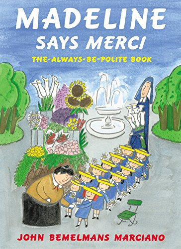 Madeline Says Merci: The Always-Be-Polite Book