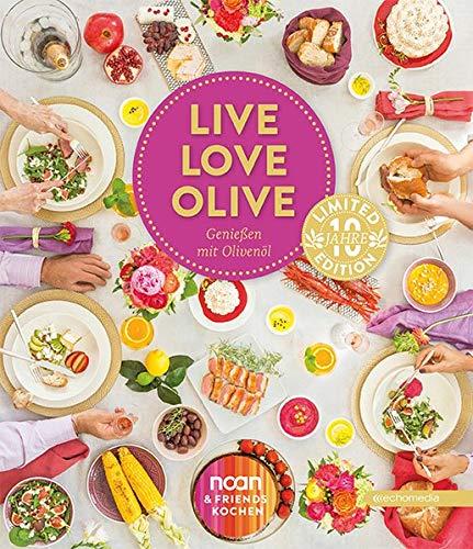 LIVE LOVE OLIVE – Genießen mit Olivenöl: Limited Edition