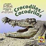 Crocodiles/Cocodrilos (Let's Read About Animals/ Conozcamos a Los Animales)
