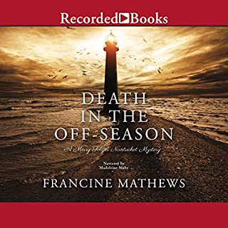 Death in the Off-Season     A Merry Folger Nantucket Mystery, Book 1              By:                                                                                                                                 Francine Mathews                               Narrated by:                                                                                                                                 Madeleine Maby                      Length: 10 hrs and 20 mins     25 ratings     Overall 3.8
