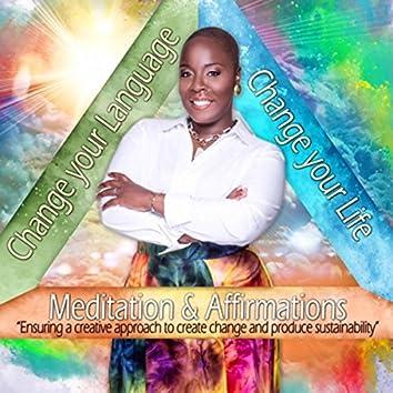 Change Your Language, Change Your Life: Meditations & Affirmations
