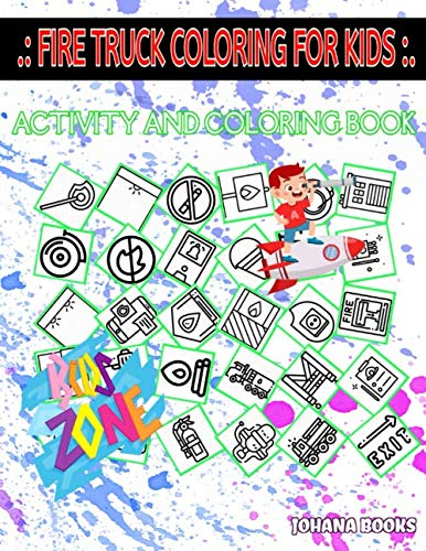 Fire Truck Coloring For Kids: Nosmoking, Harness, Matches, Oxygen Tank, No Fire Allowed, Firetruck, Firealarm, Nosmoking For Older Kids Picture Quiz Words Activity And Coloring Book 30 Funny