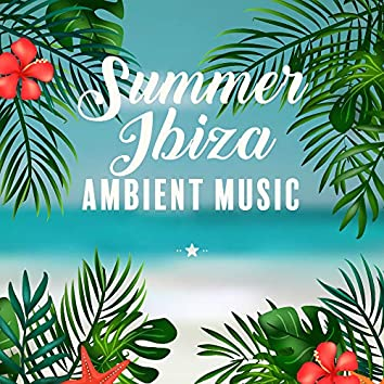 Summer Ibiza Ambient Music – Chillout Set with 15 Songs for Vacation 2019