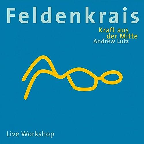 Feldenkrais / Kraft aus der Mitte (Live Workshop)