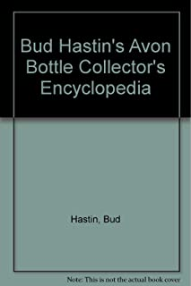 Bud Hastin's Avon Bottle Collector's Encyclopedia