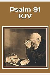 Psalm 91 KJV: An extra-large print senior reader book of Psalm 91 KJV for prayer warriors – plus Study Notes added Paperback