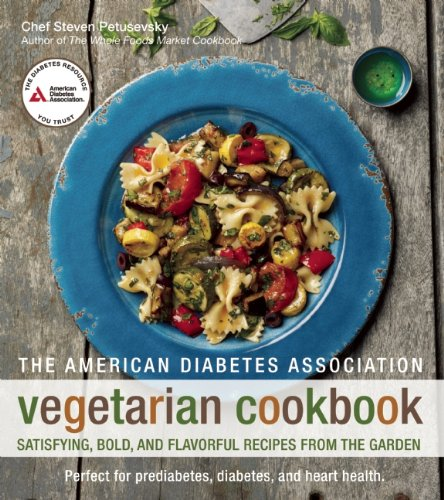 The American Diabetes Association Vegetarian Cookbook: Satisfying, Bold, and Flavorful Recipes from