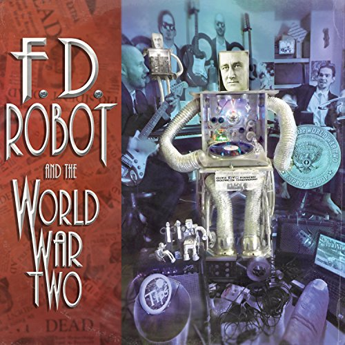 F.D.Robot and the World War Two