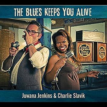 The Blues Keep You Alive