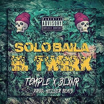 Solo baila el twerk (with Temple & Blxnr)