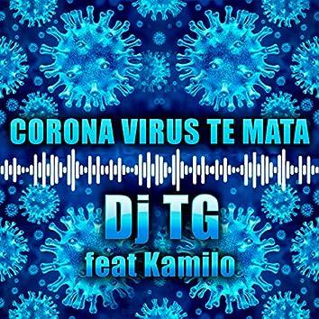 Corona Vírus Te Mata (feat. Kamilo)