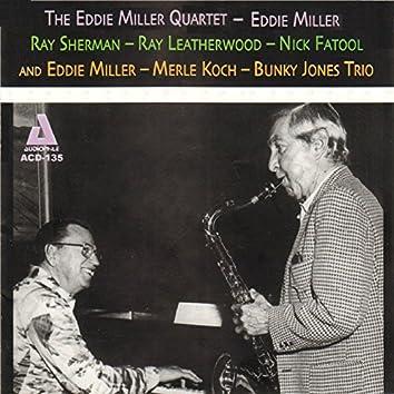 The Eddie Miller Quartet and Trio