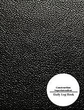 Construction Superintendent Daily Log Book: Construction Log Book (Volume 3)