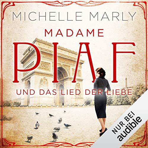 Madame Piaf und das Lied der Liebe Titelbild