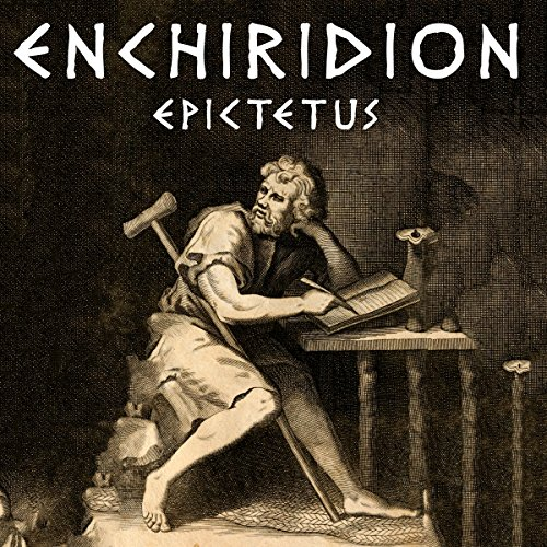 Enchiridion (Dover Thrift Editions)                   Written by:                                                                                                                                 Epictetus,                                                                                        George Long - translator                               Narrated by:                                                                                                                                 Will Stauff                      Length: 9 mins     Not rated yet     Overall 0.0
