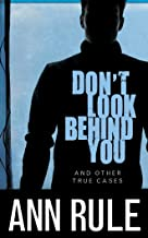 Don't Look Behind You: And Other True Cases