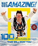 Image of Nat Geo Amazing!: 100 People, Places, and Things That Will Wow You