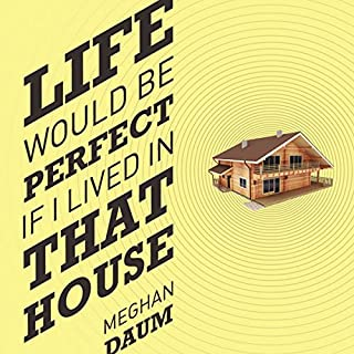 Life Would Be Perfect If I Lived in That House audiobook cover art
