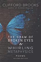 The Draw of Broken Eyes & Whirling Metaphysics
