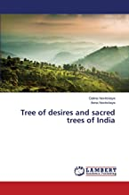 Tree of Desires and Sacred Trees of India