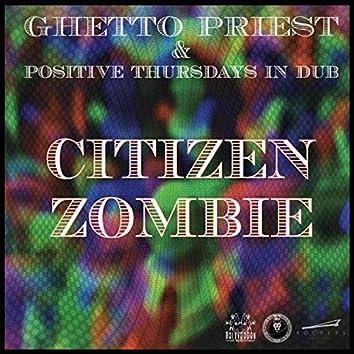 Citizen Zombie (feat. Positive Thursdays in DUB)