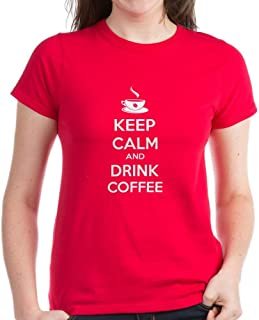 CafePress Keep Calm and Drink Coffee Women's Cotton T-Shirt