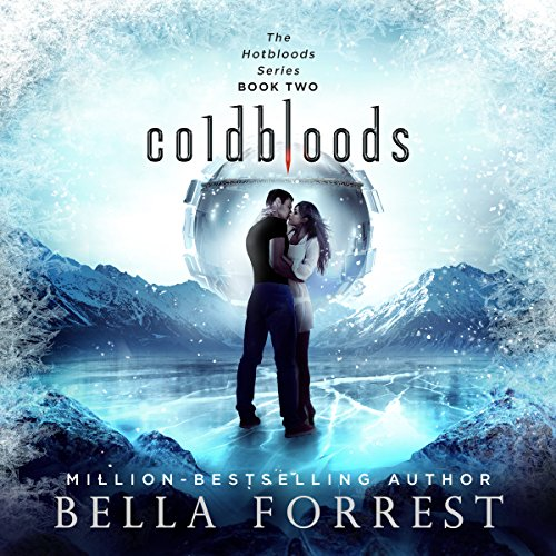 Hotbloods 2: Coldbloods                    By:                                                                                                                                 Bella Forrest                               Narrated by:                                                                                                                                 Brittany Pressley                      Length: 9 hrs and 52 mins     13 ratings     Overall 4.8