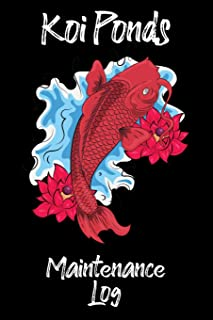 Koi Ponds Maintenance Log: Customized Compact Koi Pond Logging Book, Thoroughly Formatted, Great For Tracking & Scheduling Routine Maintenance, ... Fish Health & Much More (120 Pages)