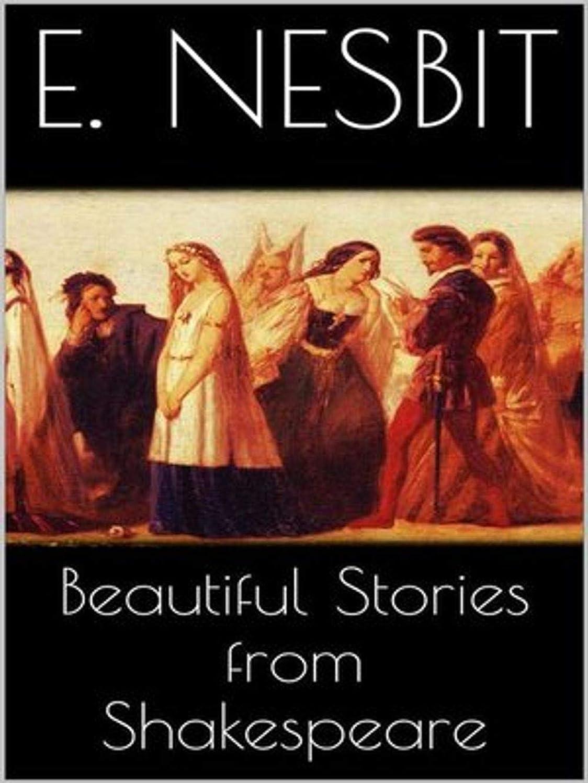 名門動かない影響Beautiful Stories from Shakespeare (English Edition)