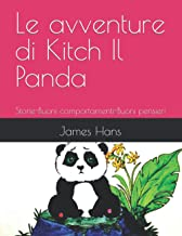 Le avventure di Kitch Il Panda: Storie-Buoni comportamenti-Buoni pensieri (Italian Edition)