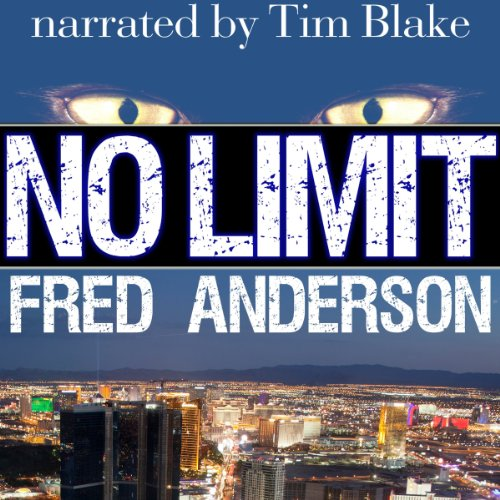 No Limit                   By:                                                                                                                                 Fred Anderson                               Narrated by:                                                                                                                                 Tim Blake                      Length: 10 hrs and 25 mins     1 rating     Overall 2.0