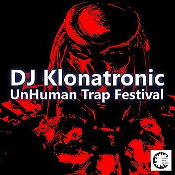 Unhuman Trap Festival