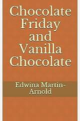 Chocolate Friday and Vanilla Chocolate: THE CHOCOLATE ROMANCE SERIES! Paperback