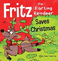 Fritz the Farting Reindeer Saves Christmas: A Story About a Reindeer's Superpower (Farting Adventures)